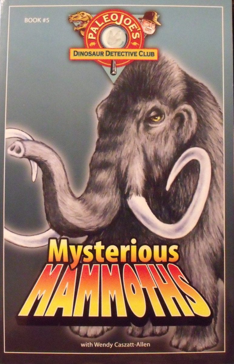 PaleoJoe Dinosaur Detective Club Book 5 Mysterious Mammoth